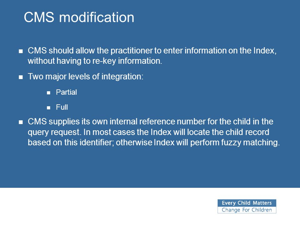 CMS modification CMS should allow the practitioner to enter information on the Index, without having to re-key information.