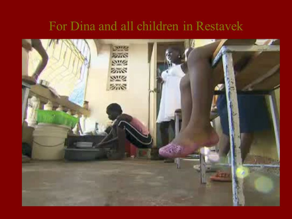 For Dina and all children in Restavek