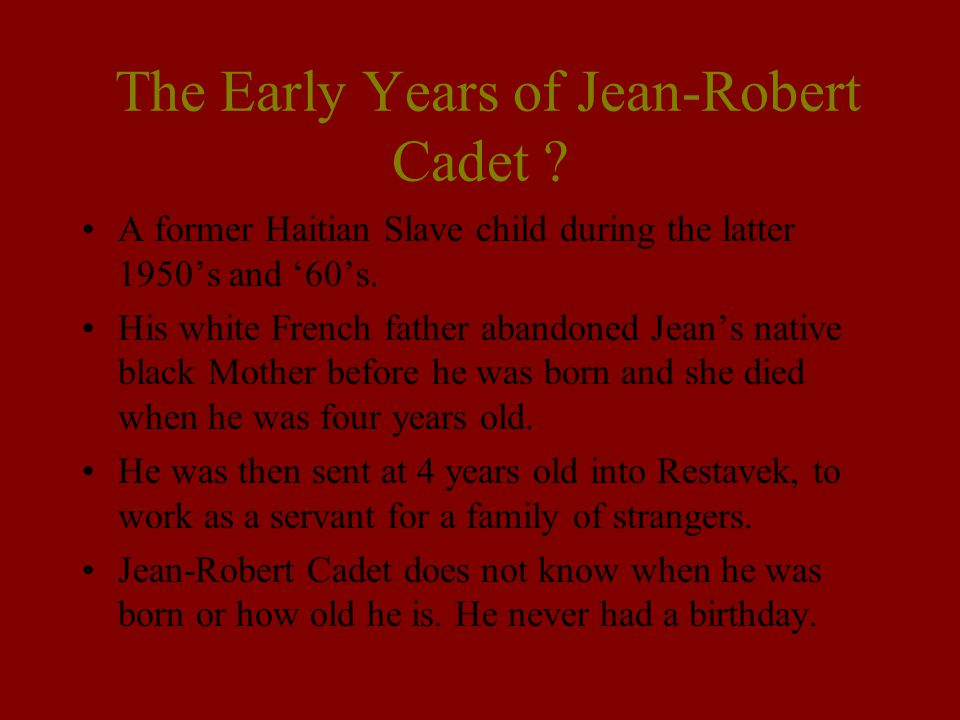 The Early Years of Jean-Robert Cadet