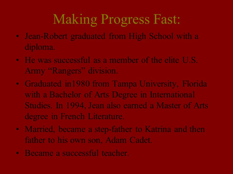 Making Progress Fast: Jean-Robert graduated from High School with a diploma.