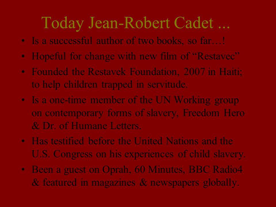 Today Jean-Robert Cadet ...