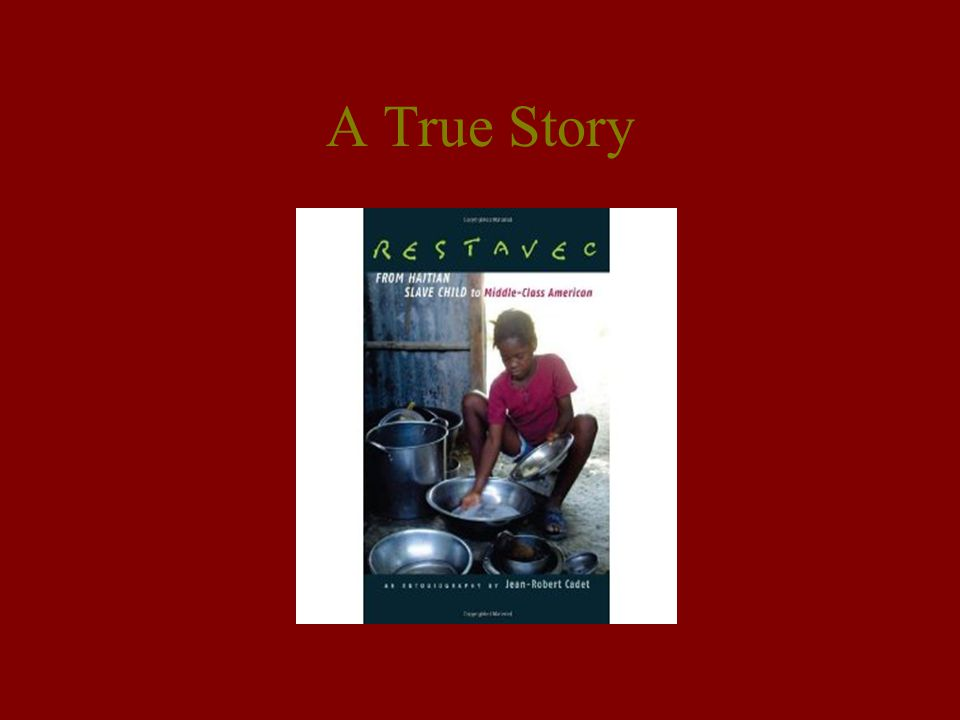 A True Story Jean-Robert's first book, his autobiography, published in 1998 by the University Texas Press.