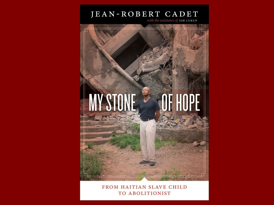 This is Jean-Robert Cadet's new book, due for release in the UK on October 15th. Jean says My Stone of Hope is his work of twelve years research.