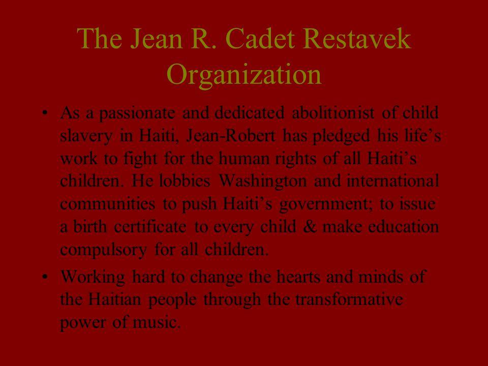 The Jean R. Cadet Restavek Organization