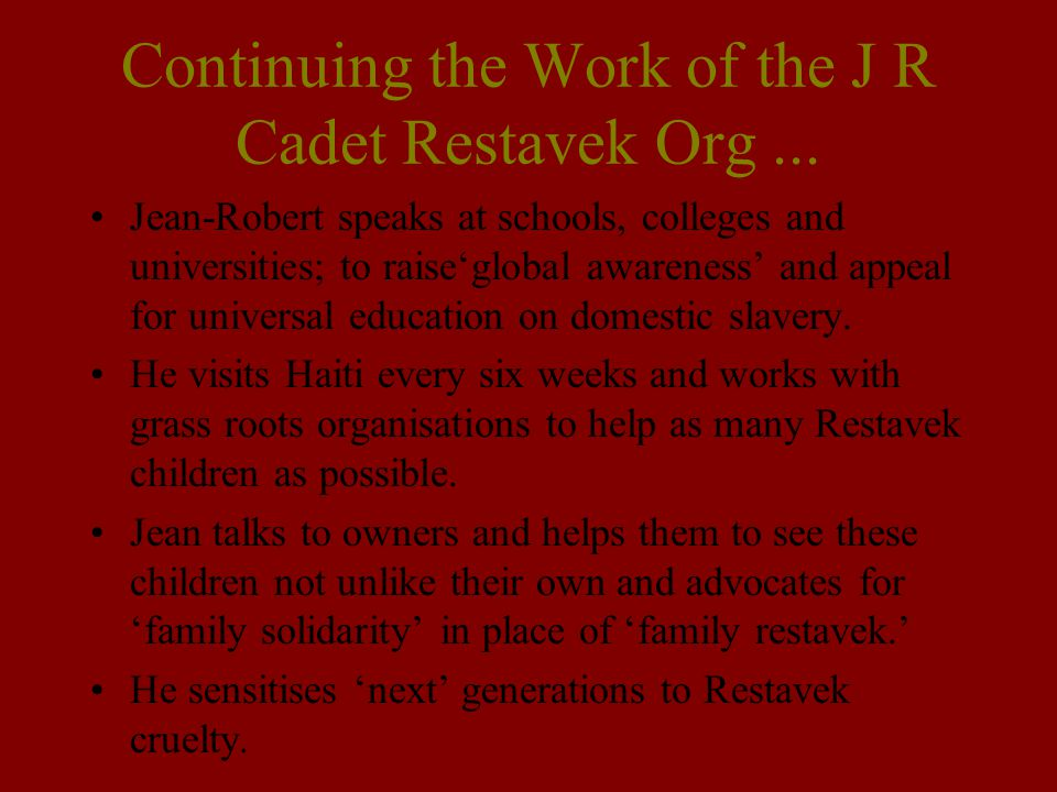 Continuing the Work of the J R Cadet Restavek Org ...