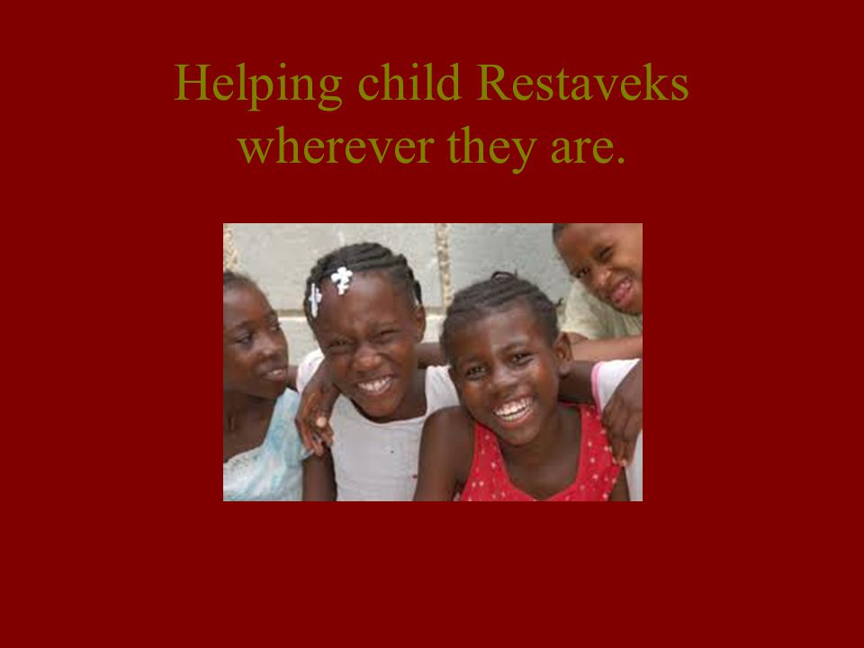 Helping child Restaveks wherever they are.