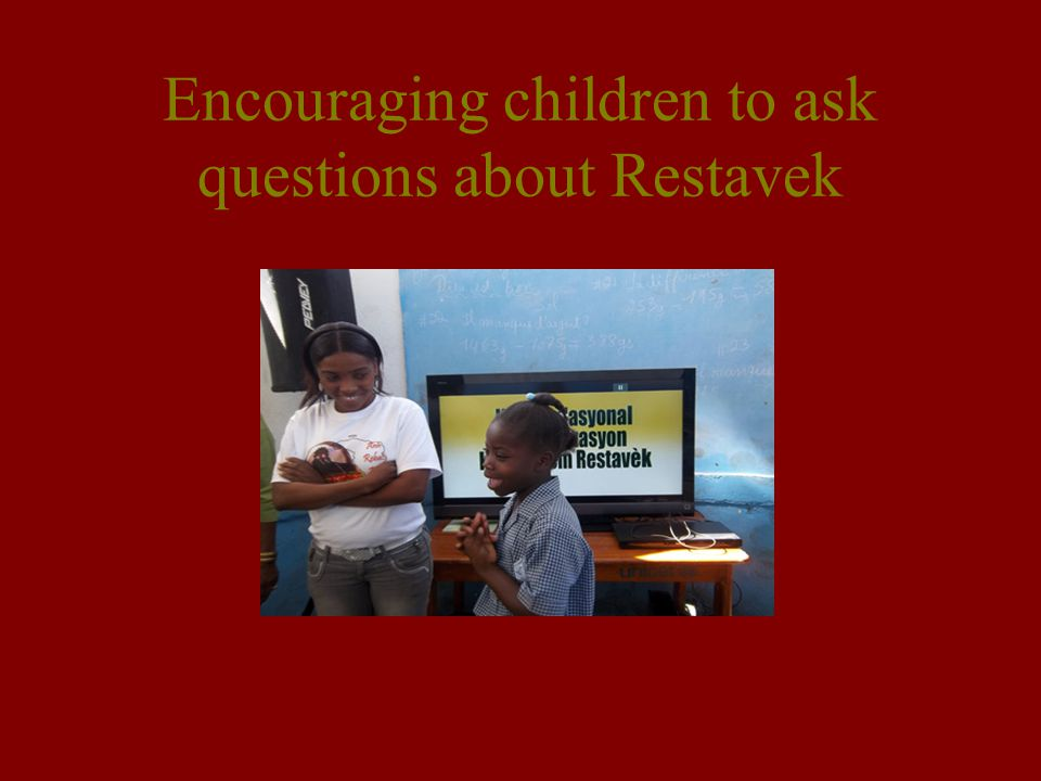 Encouraging children to ask questions about Restavek