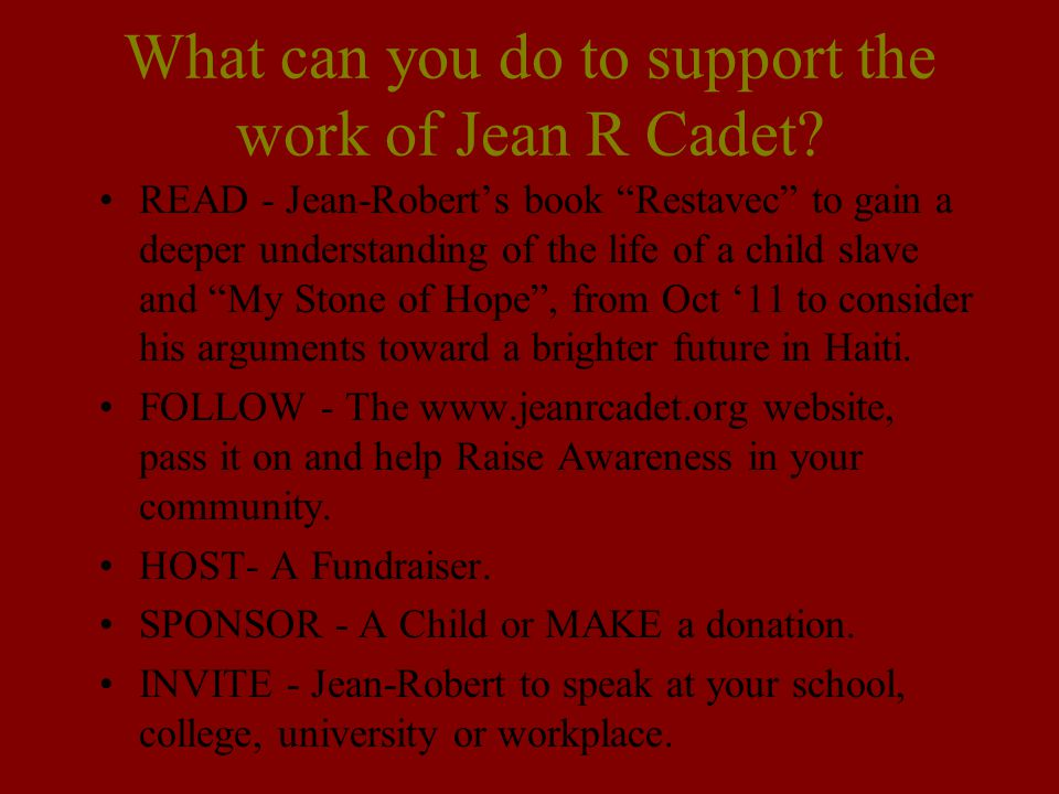 What can you do to support the work of Jean R Cadet