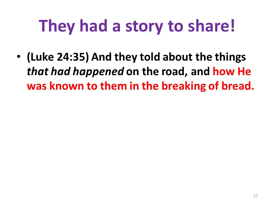 They had a story to share!