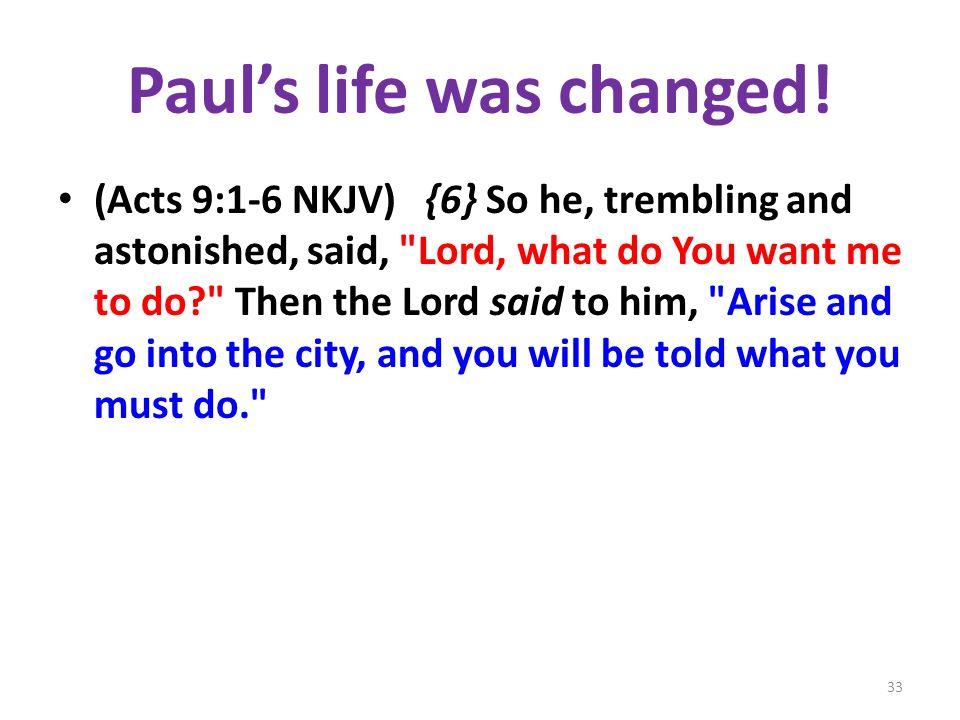 Paul's life was changed!