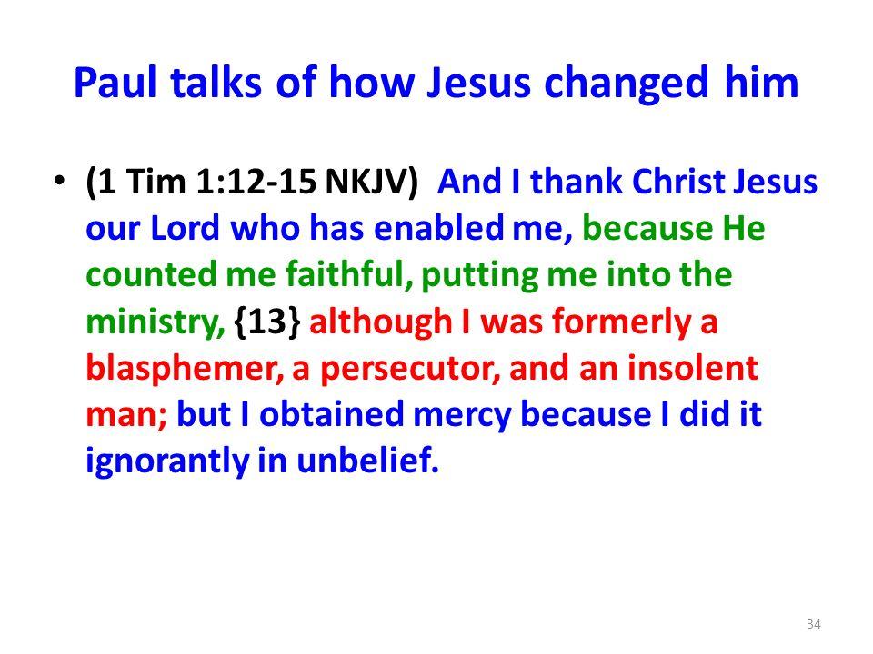 Paul talks of how Jesus changed him