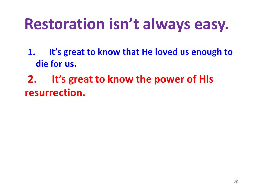 Restoration isn't always easy.