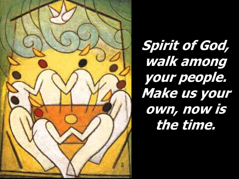 Spirit of God, walk among your people