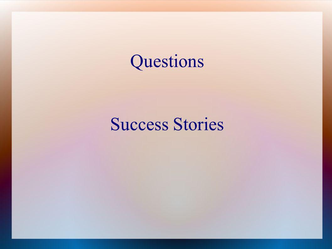 Questions Success Stories