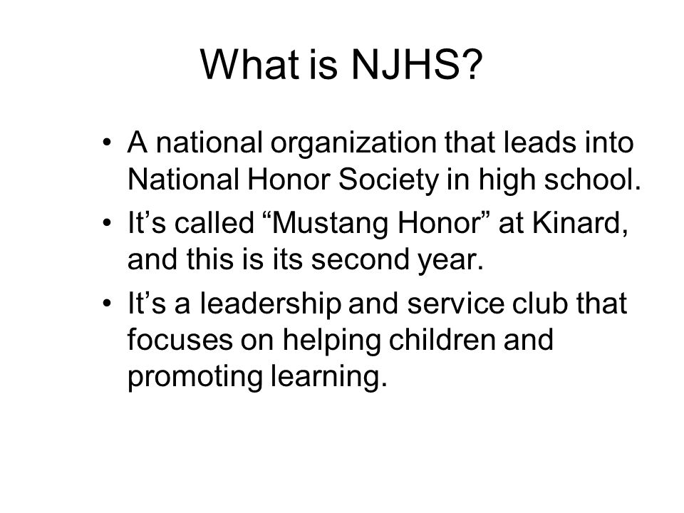 What is NJHS A national organization that leads into National Honor Society in high school.