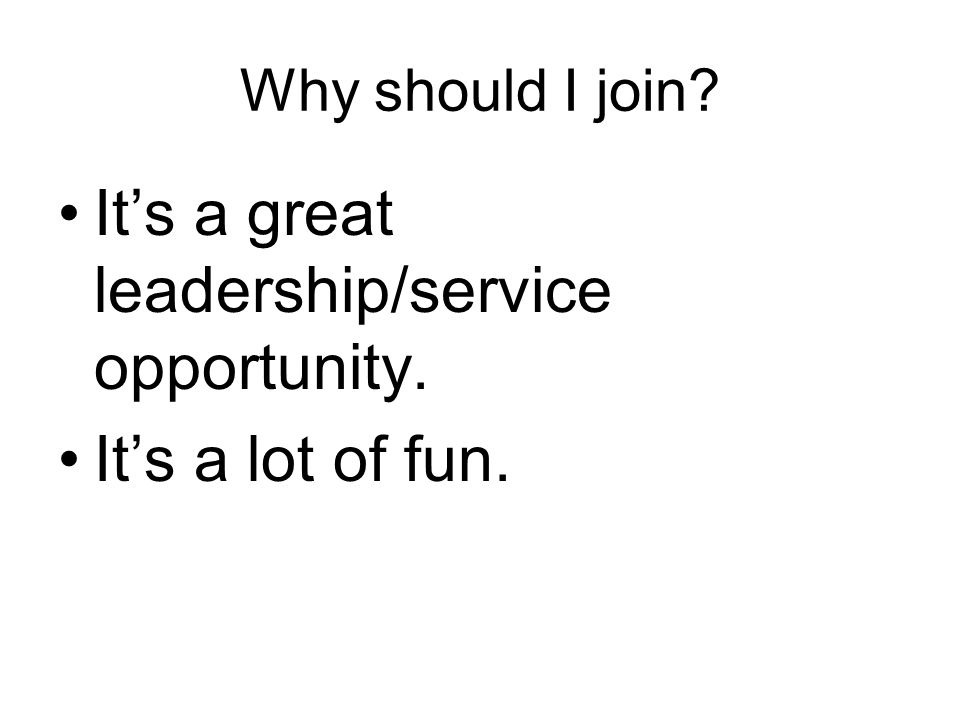 It's a great leadership/service opportunity.