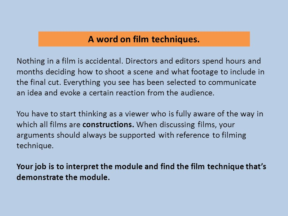 A word on film techniques.