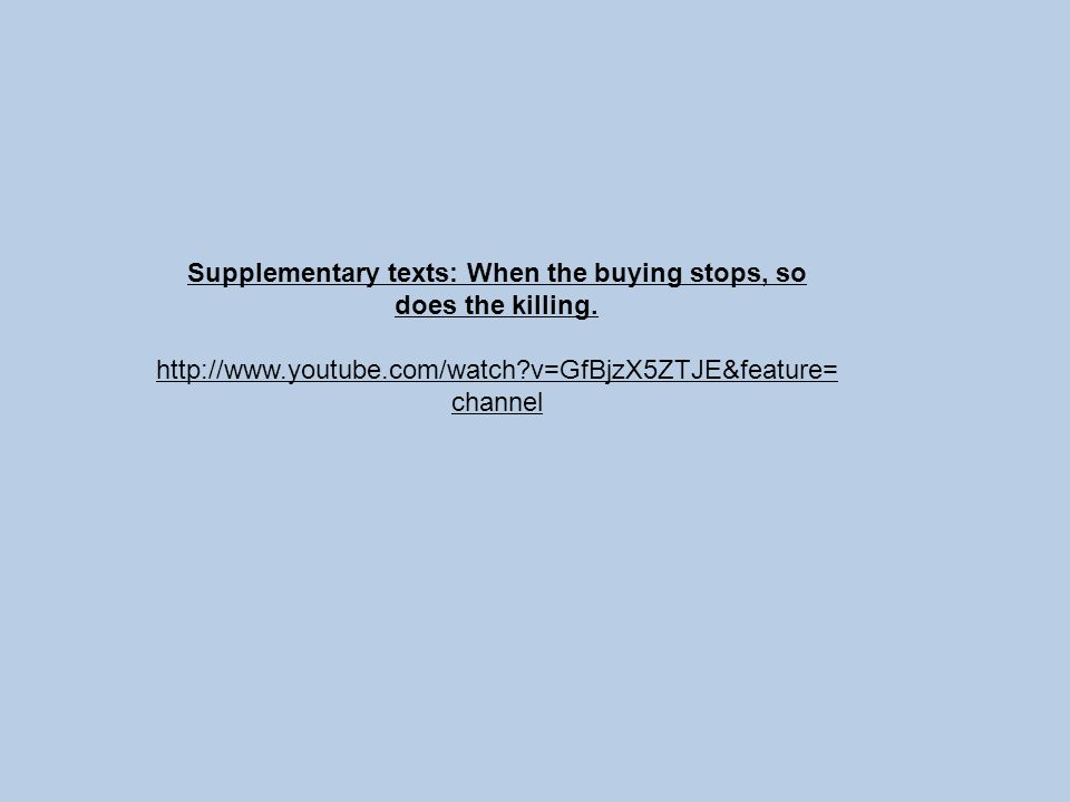 Supplementary texts: When the buying stops, so does the killing.