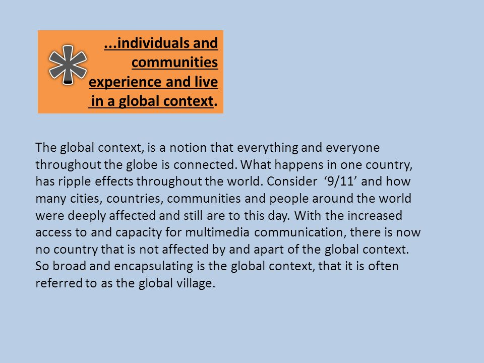 * ...individuals and communities experience and live