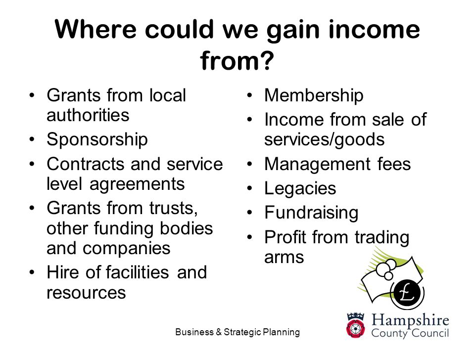 Where could we gain income from