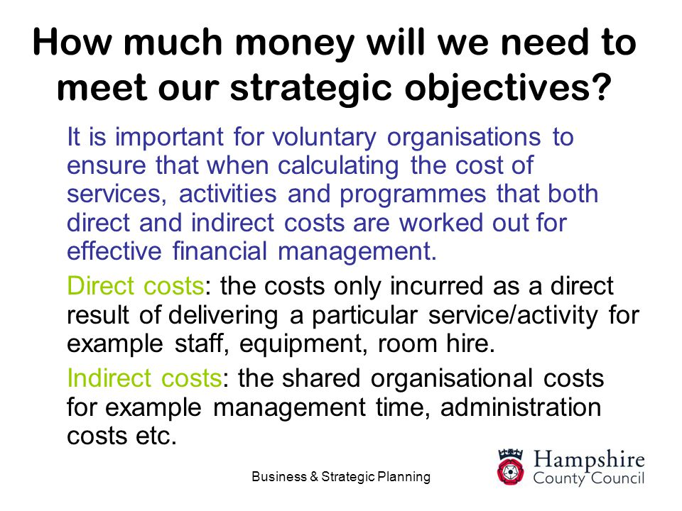How much money will we need to meet our strategic objectives