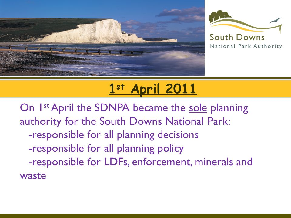 1st April 2011 -responsible for all planning decisions