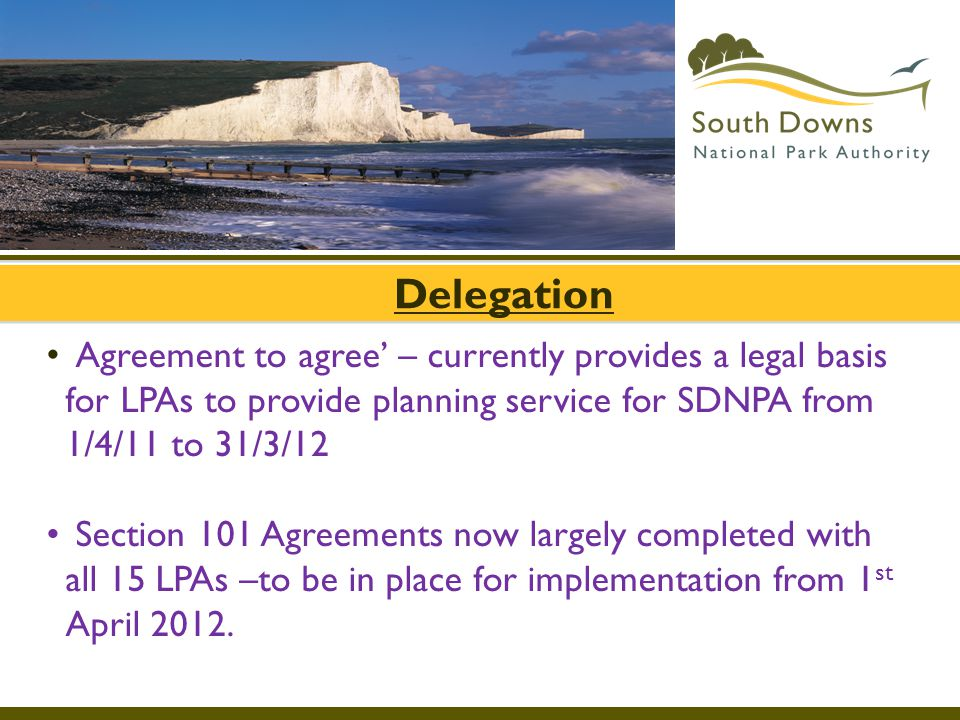 Delegation Agreement to agree' – currently provides a legal basis for LPAs to provide planning service for SDNPA from 1/4/11 to 31/3/12.