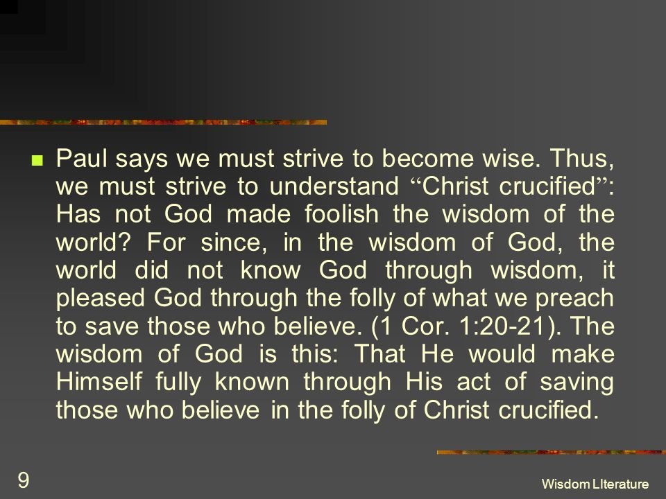 Paul says we must strive to become wise
