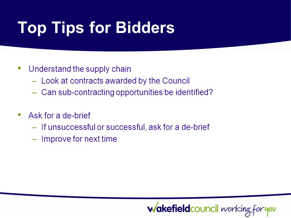 Top Tips for Bidders Understand the supply chain