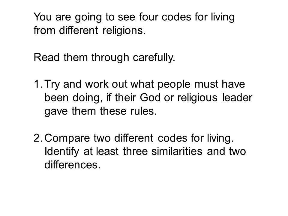 You are going to see four codes for living from different religions.