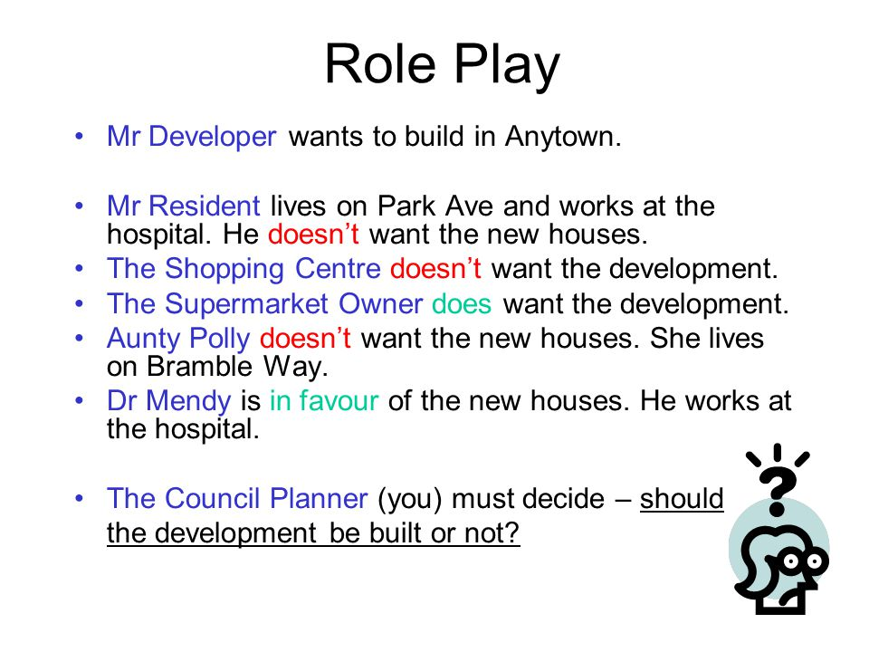 Role Play Mr Developer wants to build in Anytown.