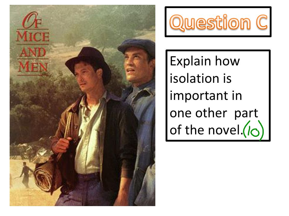 Question C Explain how isolation is important in one other part of the novel.