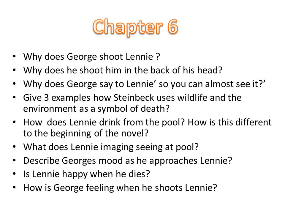 Chapter 6 Why does George shoot Lennie