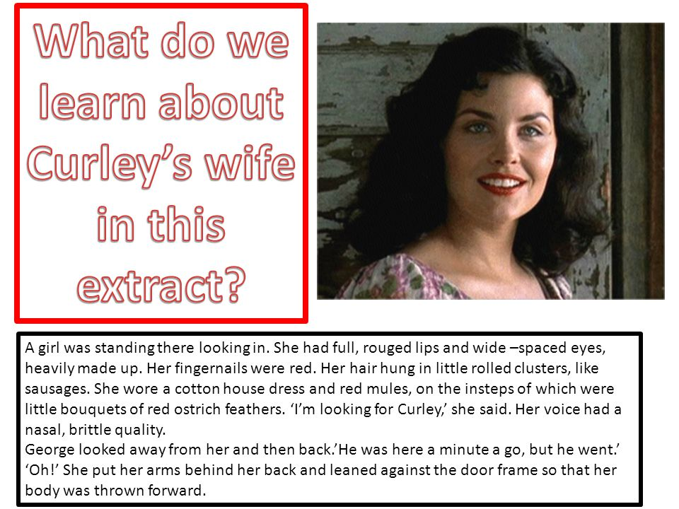 What do we learn about Curley's wife in this extract
