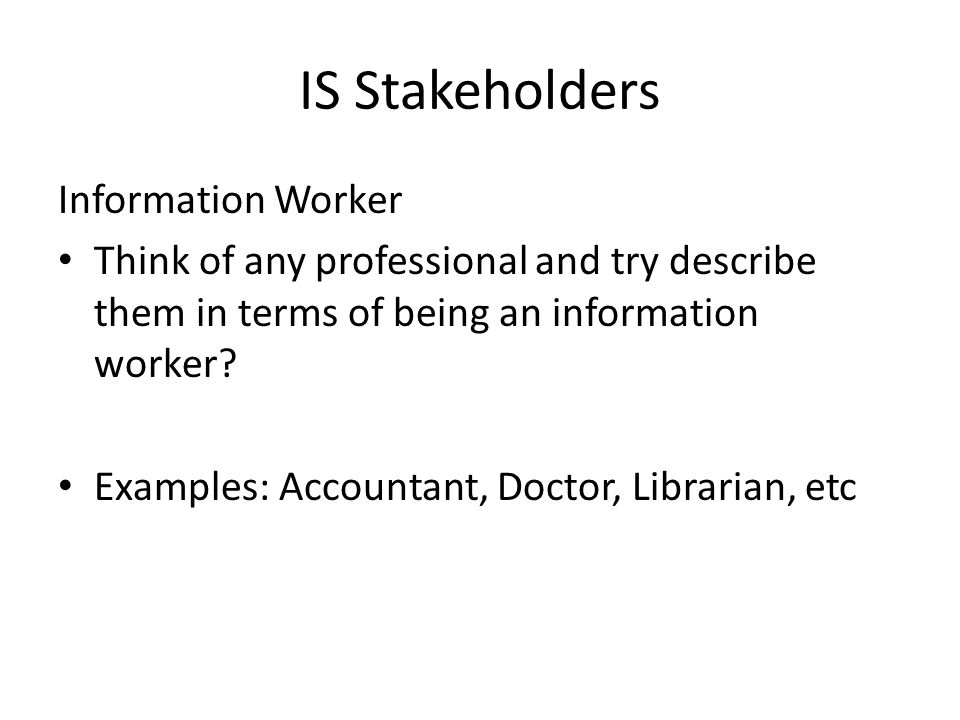 IS Stakeholders Information Worker