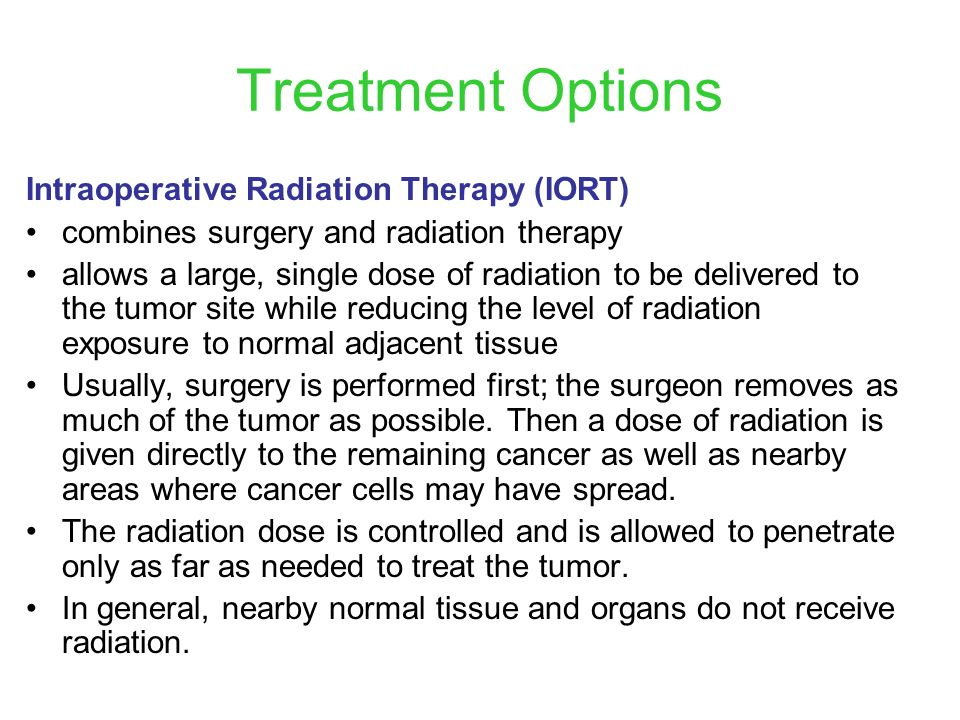 Treatment Options Intraoperative Radiation Therapy (IORT)