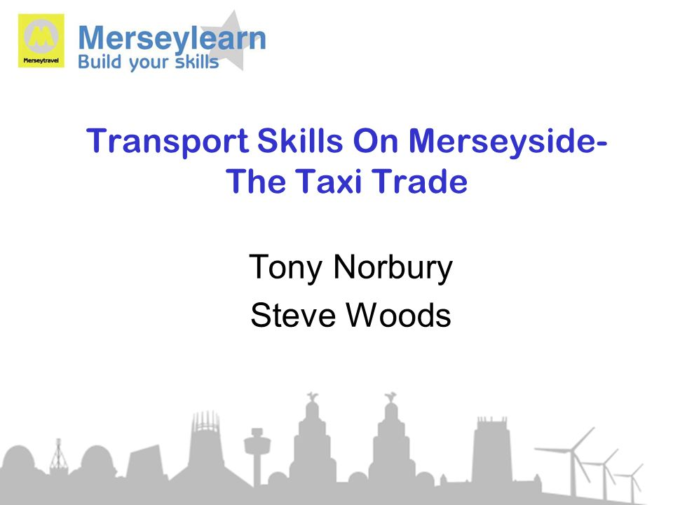 Transport Skills On Merseyside- The Taxi Trade