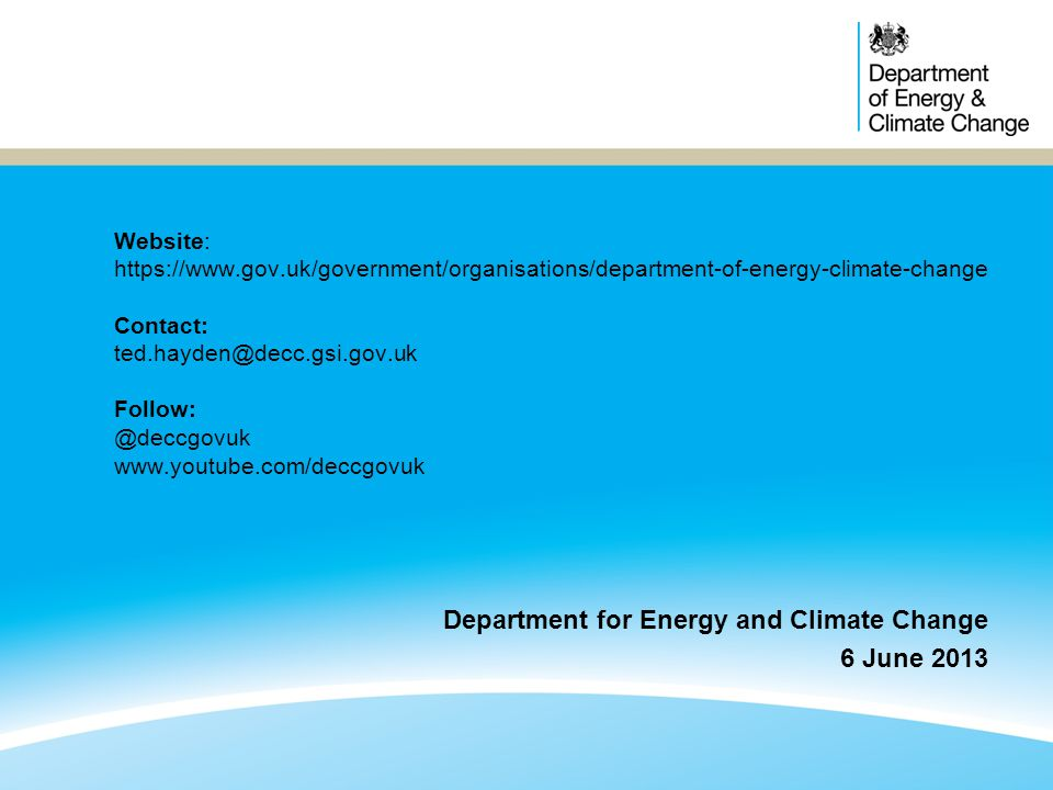 Department for Energy and Climate Change 6 June 2013