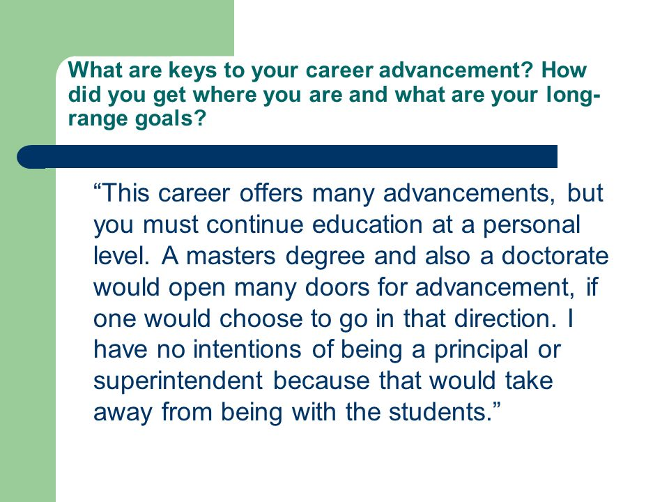 What are keys to your career advancement