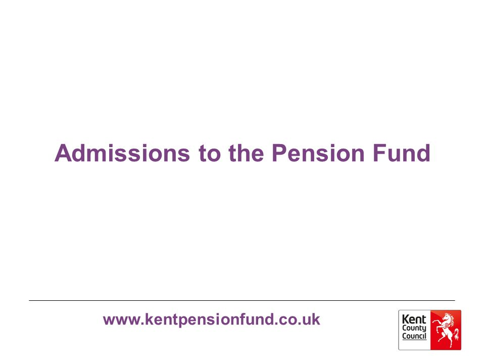 Admissions to the Pension Fund