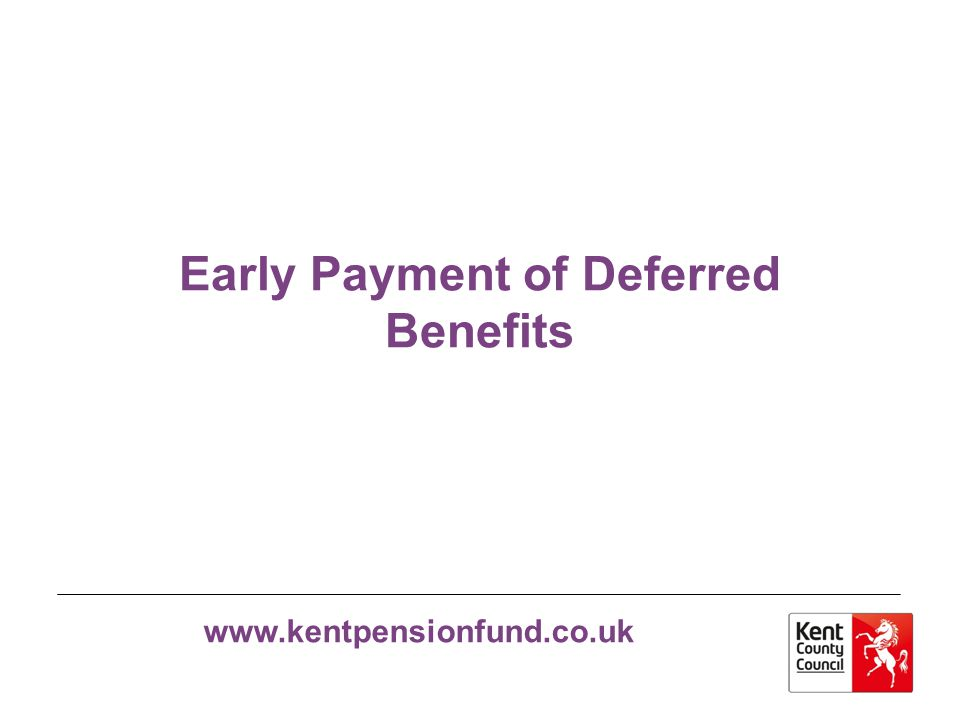 Early Payment of Deferred Benefits
