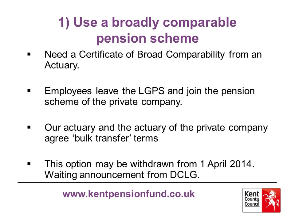 1) Use a broadly comparable pension scheme