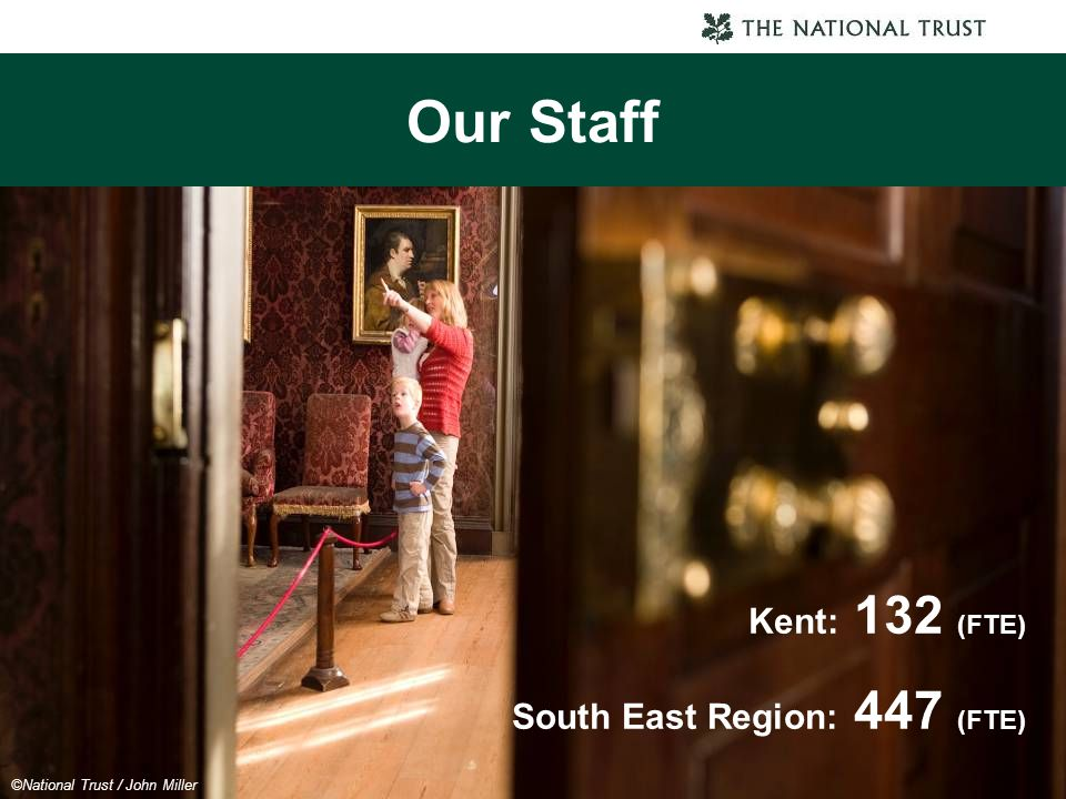 Our Staff Kent: 132 (FTE) South East Region: 447 (FTE)