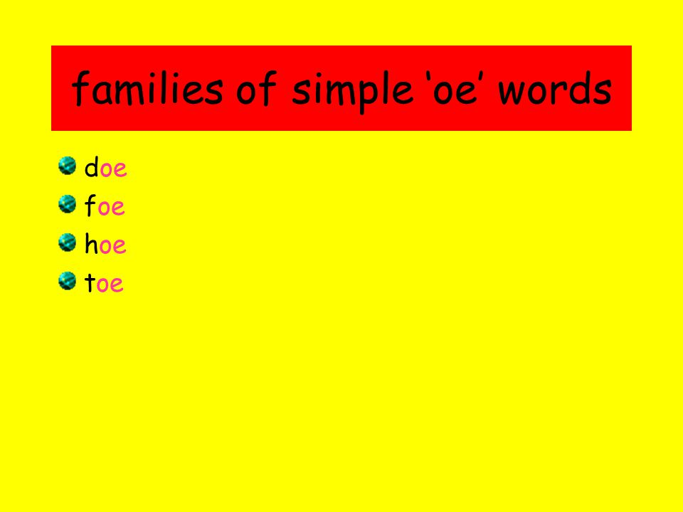 families of simple 'oe' words