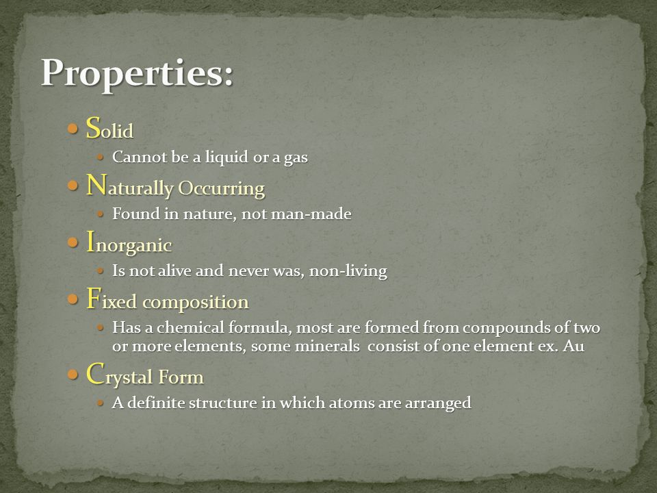 Properties: Solid Naturally Occurring Inorganic Fixed composition