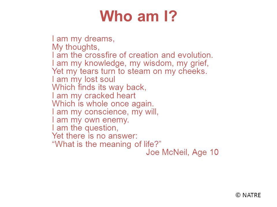 Who am I I am my dreams, My thoughts,