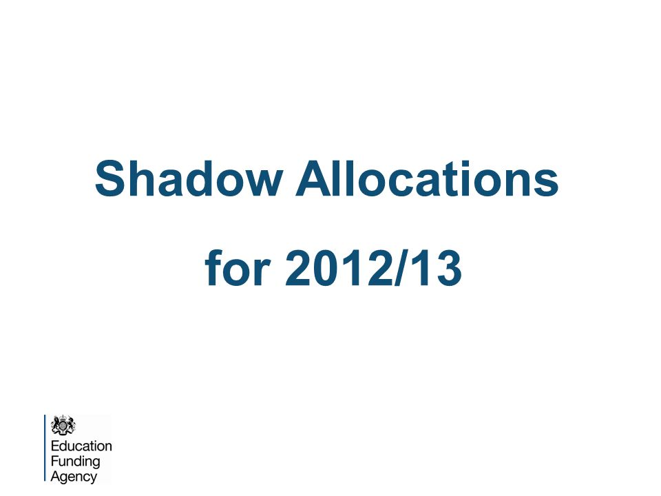 Shadow Allocations for 2012/13