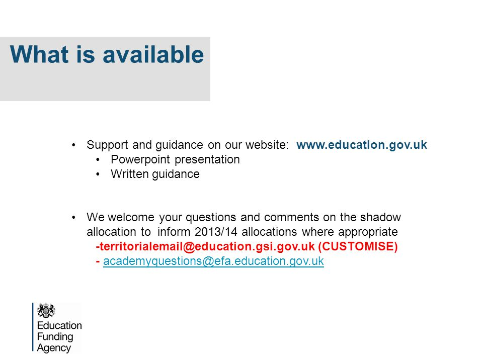 What is available Support and guidance on our website: www.education.gov.uk. Powerpoint presentation.