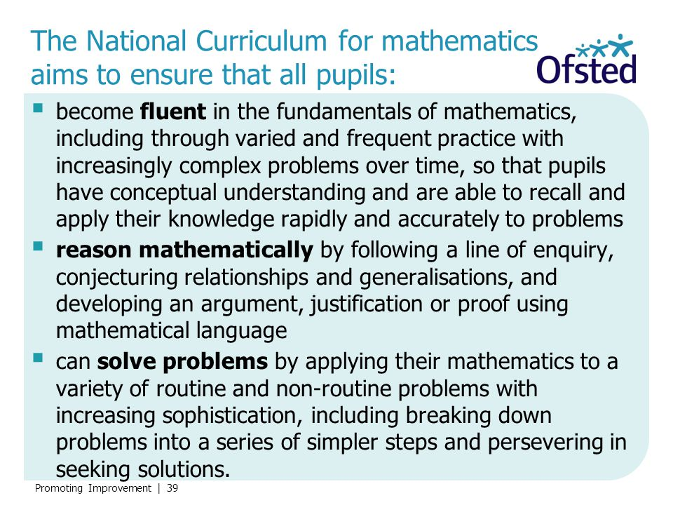 The National Curriculum for mathematics aims to ensure that all pupils: