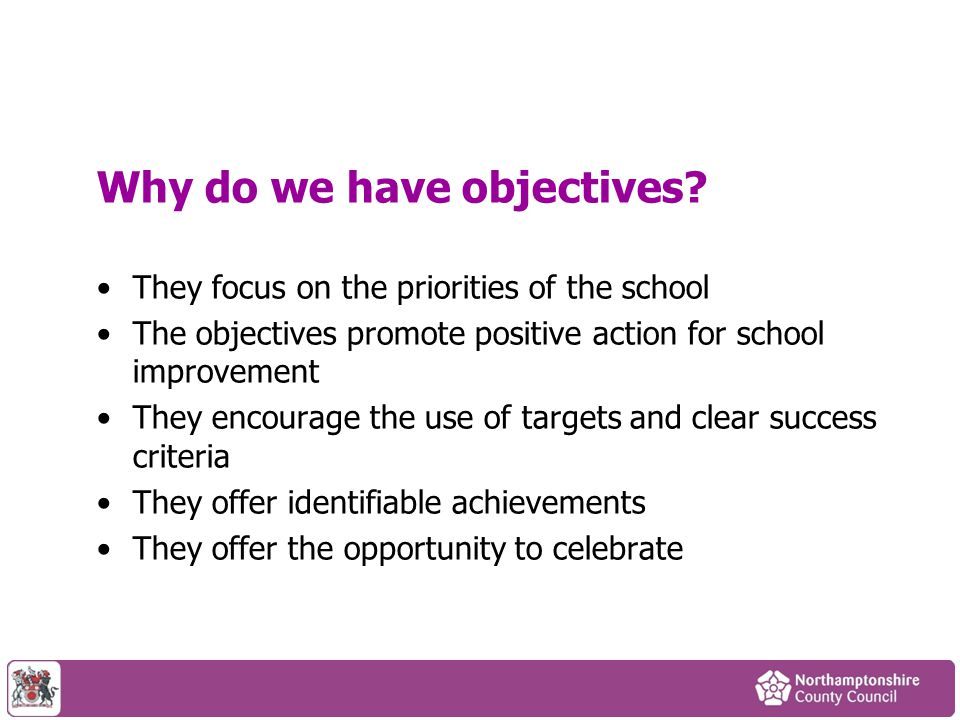 Why do we have objectives